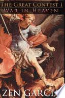 Ebook The Great Contest: War In Heaven Epub Zen Garcia Apps Read Mobile