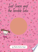 Just Grace And The Terrible Tutu : and mimi have a secret . . ....