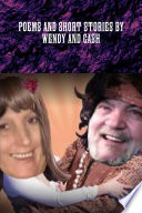POEMS AND SHORT STORIES BY WENDY AND CASH