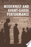 Modernist and Avant Garde Performance