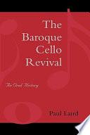The Baroque Cello Revival
