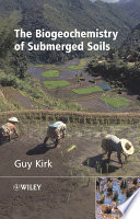 The Biogeochemistry of Submerged Soils