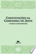 Constituições da Companhia de Jesus e normas complementares