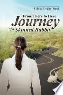 From There to Here   Journey of a Skinned Rabbit