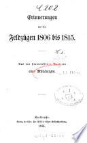 Erinnerungen aus den Feldzügen 1806 bis 1815
