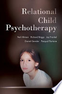 Relational Child Psychotherapy Never Been Brought Together In An