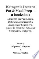 Ketogenic Instant Pot Meal Prep 2 Books In 1