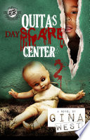 Quita s Dayscare Center 2  The Cartel Publications Present
