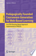 Pedagogically Founded Courseware Generation for Web Based Learning