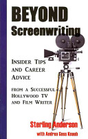 Beyond Screenwriting : the real ins and outs of the hollywood...