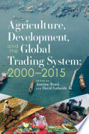 Agriculture, development, and the global trading system: 2000– 2015