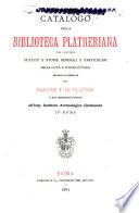 Catalogo della Biblioteca Platneriana che contiene statuti e storie generali e particolari delle citt   e luoghi d Italia