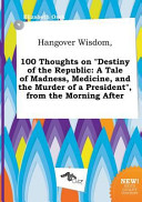 Hangover Wisdom 100 Thoughts On Destiny Of The Republic