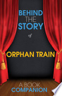 Orphan Train   Behind the Story