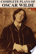Complete Plays of Oscar Wilde  Illustrated