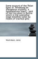 Some Account of the  Palan Byoo  Or  Teindoung Bo   Paraponyx Oryzalis   a Lepidopterous Insect   Pe