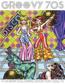 Groovy 70s  Fashion Coloring Book for Adults