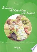 Bedeutung und Auswirkung der Kindheit