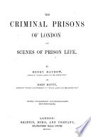 The Criminal Prisons of London