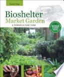 Bioshelter Market Garden