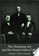 The Christiana Riot and the Treason Trials of 1851 Book PDF