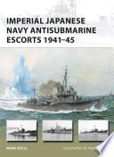 Imperial Japanese Navy Antisubmarine Escorts 1941 45