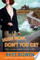Hush Now  Don t You Cry Book PDF