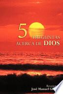 50 Preguntas Y Respuestas Acerca De Dios
