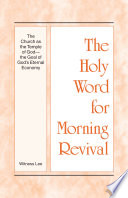 The Holy Word For Morning Revival The Church As The Temple Of God The Goal Of God S Eternal Economy
