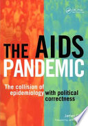 The AIDS pandemic : the collision of epidemiology with political correctness