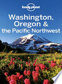 Lonely Planet Washington  Oregon   the Pacific Northwest