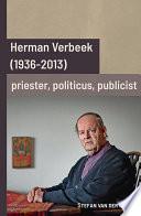 Herman Verbeek 1936 2013 Priester Politicus Publicist