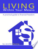Living Within Your Means   A Practical Guide to Financial Freedom