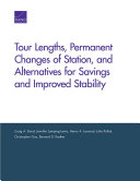 Tour Lengths  Permanent Changes of Station  and Alternatives for Savings and Improved Stability