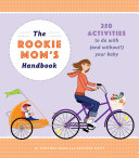 The Rookie Mom s Handbook