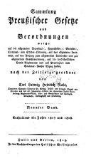 Sammlung Preußischer Gesetze und Verordnungen, welche auf die allgemeine Deposital- ... Ordnung, auf das allgemeine Landrecht, auf en Anhang zum allgemeinen Landrechte und zur allgemeinen Gerichtsordnung, auf die landschaftlichen Credit-Reglements und auf Provinzial- und Statutar-Rechte Bezug haben