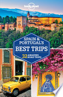 Lonely Planet Spain   Portugal s Best Trips