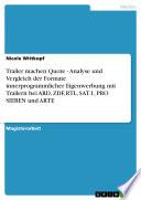 Trailer machen Quote - Analyse und Vergleich der Formate innerprogrammlicher Eigenwerbung mit Trailern bei ARD, ZDF, RTL, SAT.1, PRO SIEBEN und ARTE
