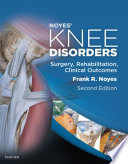 Noyes Knee Disorders Surgery Rehabilitation Clinical Outcomes E Book book