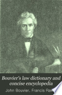 Bouvier s Law Dictionary and Concise Encyclopedia