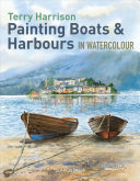Painting Boats   Harbours in Watercolour