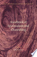 Handbook of Spiritualism and Channeling