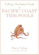 Fylling s Illustrated Guide to Pacific Coast Tidal Pools