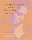 A Woman s Guide to Overcoming Sexual Fear and Pain