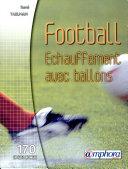 Football : échauffement avec ballons