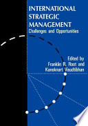 international strategic management 2 frameworks for global strategic analysis international strategic management involves competition in industries that.