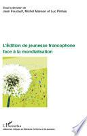 L Edition de la jeunesse francophone face    la mondialisation