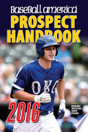 Baseball America 2016 Prospect Handbook Source You Need To Find Out