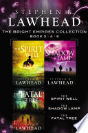 The Spirit Well, The Shadow Lamp, And The Fatal Tree : empires series! the spirit well the search for...
