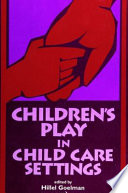 Children s Play in Child Care Settings